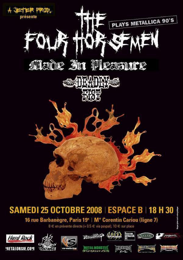 The Four Horsemen + Made In Pleasure + Deadly Fist @ Espace B (Paris), le 25 Octobre 2008