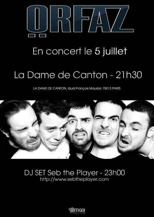 Orfaz @ La Dame de Canton (Paris) le 05 Juillet 2012