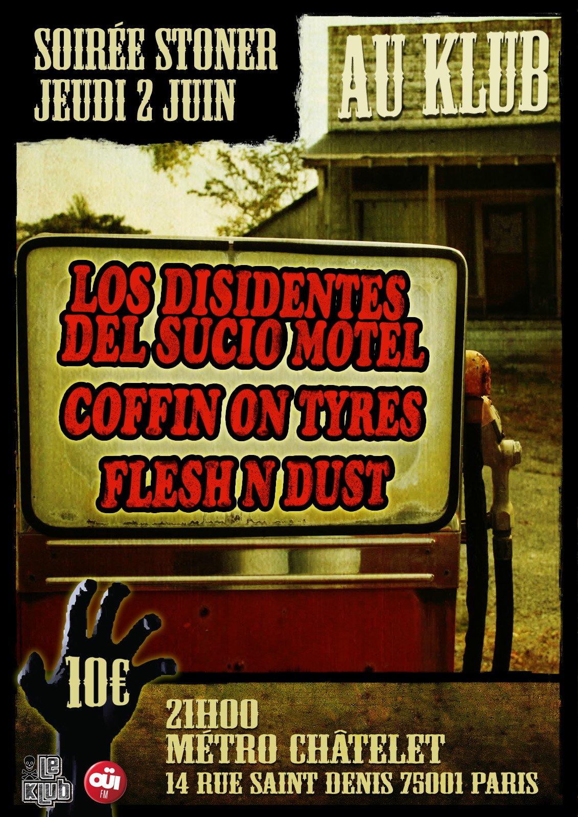 Coffin On Tyres + Los Disidentes Del Sucio Motel + Flesh & Dust @ Klub (Paris), le 02 Juin 2011