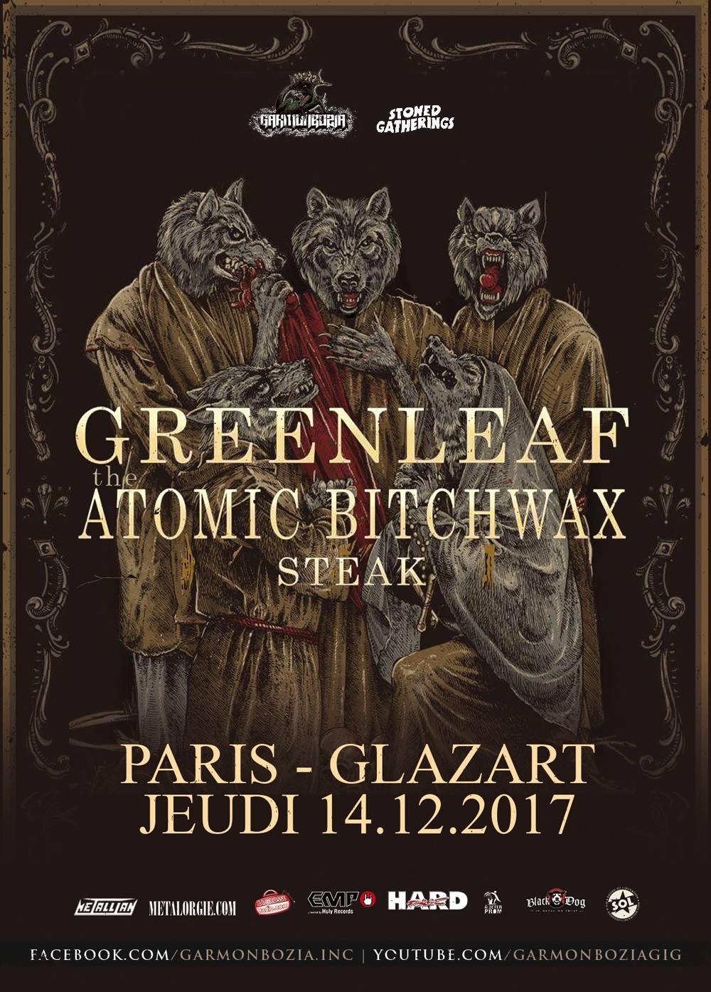 Greenleaf + The Atomic Bitchwax + Steak @ Glazart (Paris), le 14 Décembre 2017