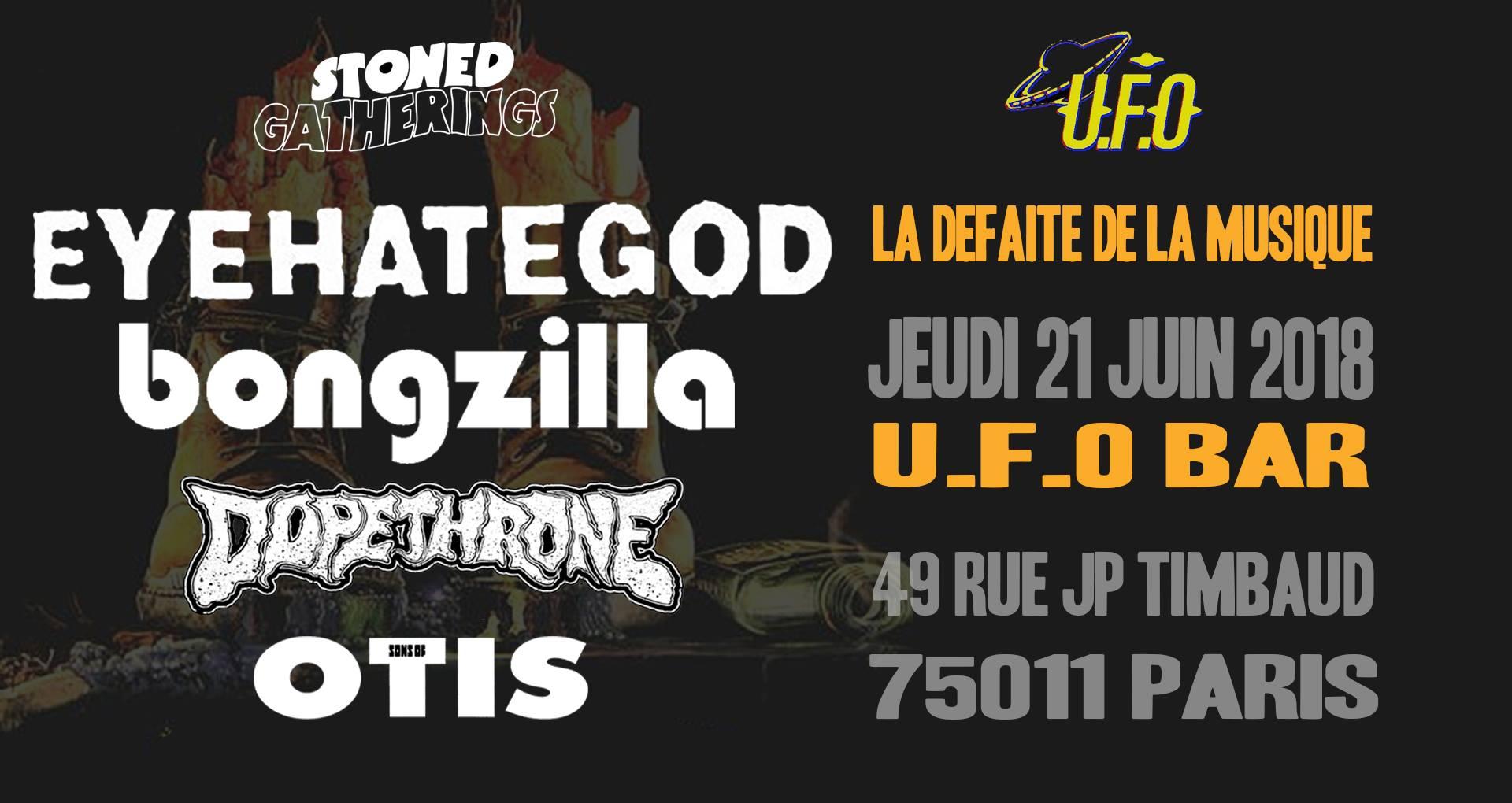 La défaite de la Musique w/ Eyehategod + Bongzilla + Dopethrone + Sons Of Otis @ U.F.O. Bar (Paris), le 21 Juin 2018