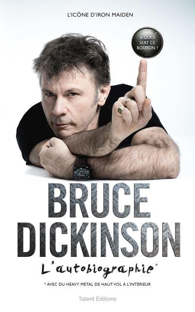 Bruce Dickinson, l'autobiographie: À quoi sert ce bouton ?