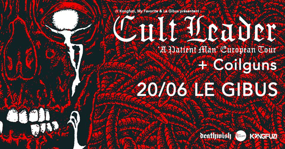 Cult Leader + Coilguns @ Gibus (Paris), le 20 Juin 2019