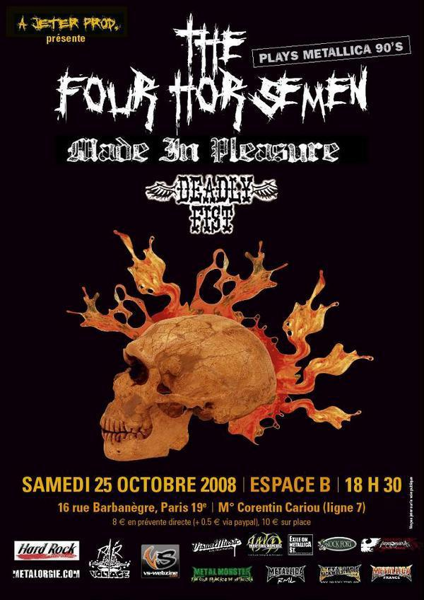The Four Horsemen + Made In Pleasure + Deadly Fist @ Espace B (Paris), le 25 Octobre 2008