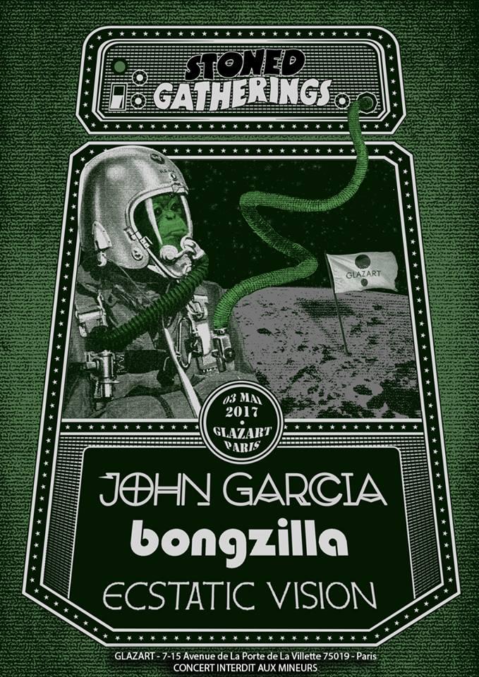 John Garcia + Bongzilla + Ecstatic Visions @ Glazart (Paris), le 3 Mai 2017