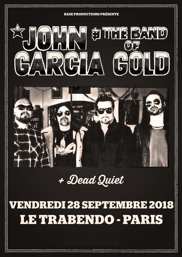 John Garcia and the Band of Gold + Dead Quiet @ Trabendo (Paris), le 23 Janvier 2019